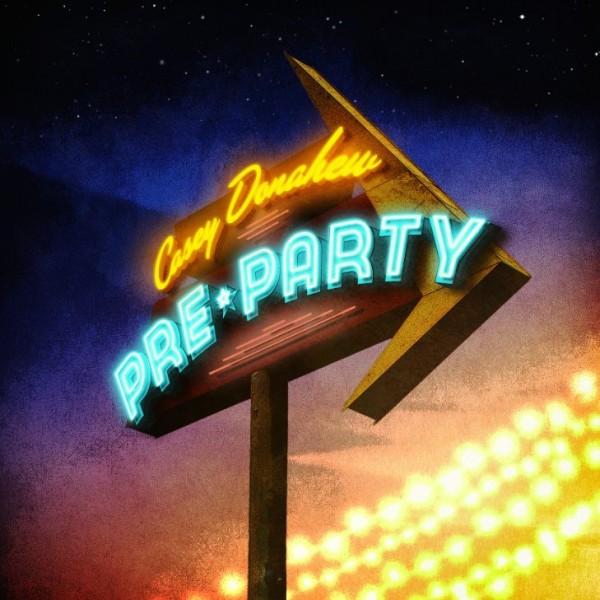Casey Donahew - Pre Party