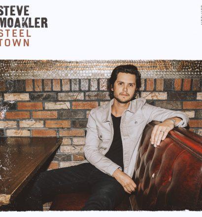 Steve Moakler - Steel Town