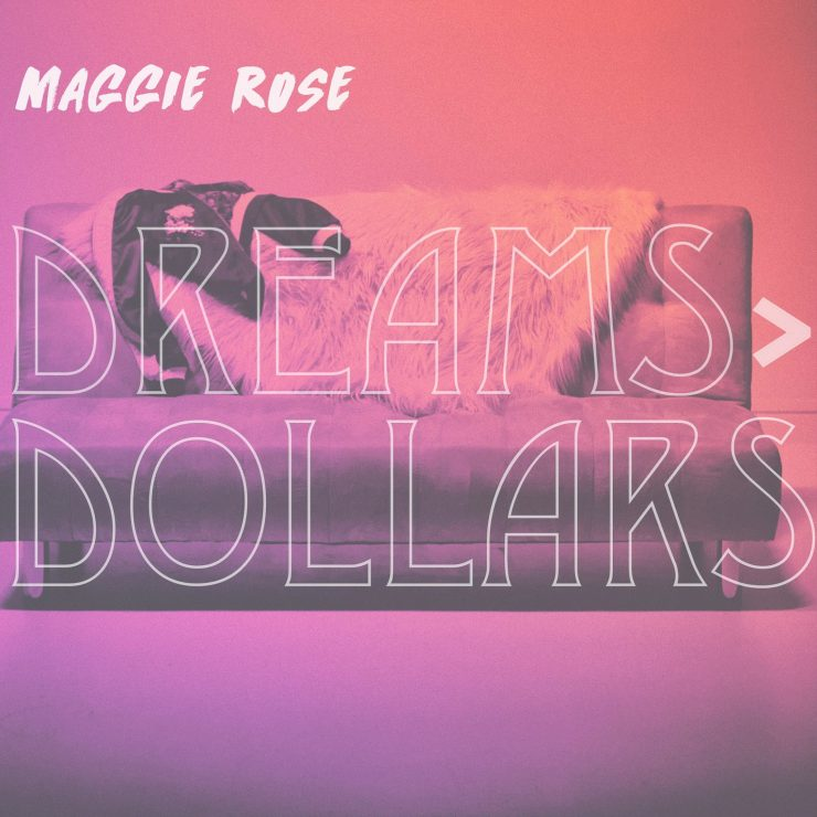 Maggie Rose - Dreams > Dollars EP
