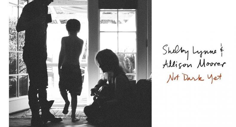 Shelby Lynne and Allison Moorer - Not Dark Yet