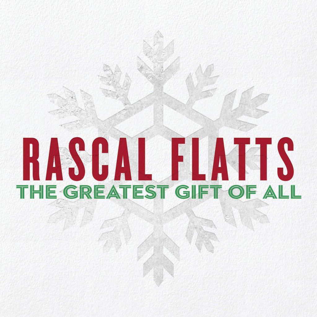 Rascal Flatts, The Greatest Gift of All