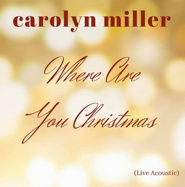 Carolyn Miller - Where Are You Christmas