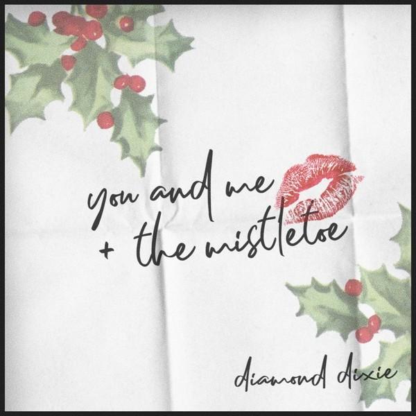 Diamond Dixie - you and me + the mistletoe
