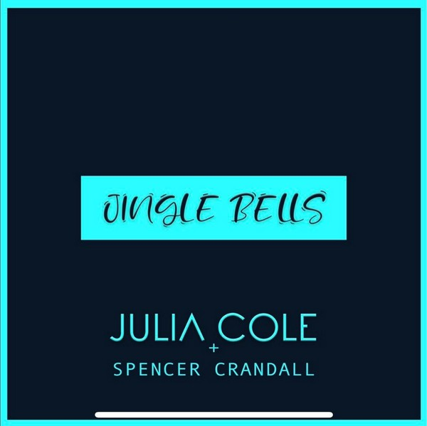 Julia Cole w/ Spencer Crandall - Jingle Bells