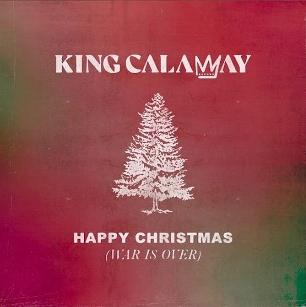 King Calaway - Happy Christmas (War Is Over)