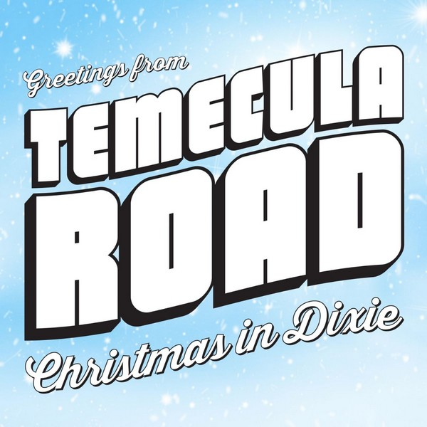 Temecula Road - Christmas In Dixie