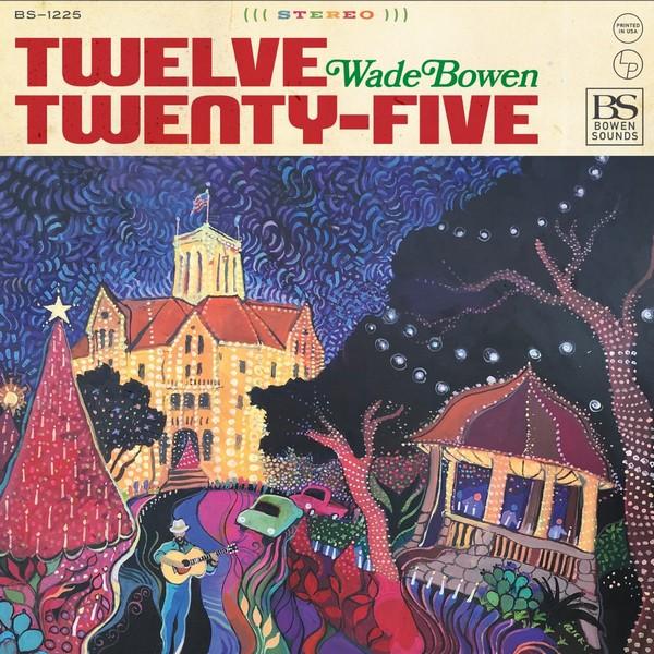 Wade Bowen - Twelve Twenty-Five album
