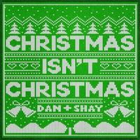 Dan + Shay - Christmas Isnt Christmas