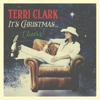 Terri Clark - It's Christmas Cheers